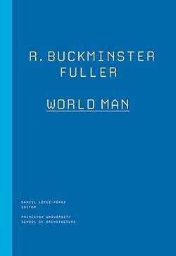 R Buckminster Fuller World Man