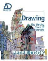 Drawing: The Motive Force of Architecture