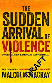 The Sudden Arrival of Violence