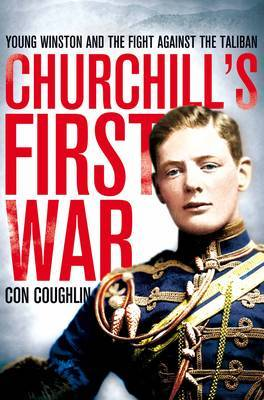 Churchill's First War: Young Winston and the Fight Against the Taliban