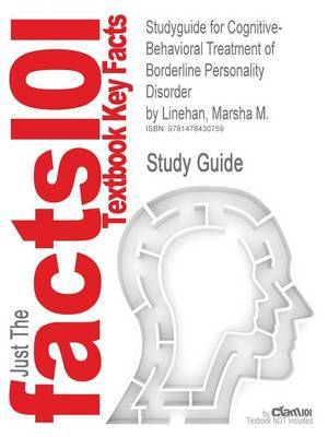 Studyguide for Cognitive-Behavioral Treatment of Borderline Personality Disorder by Linehan, Marsha M