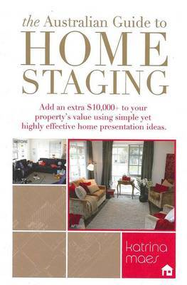 The Australian Guide to Home Staging: Sell Fast for More