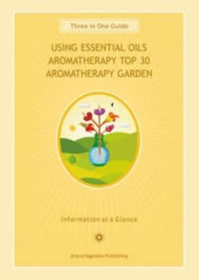 Using Essential Oils: Aromatherapy Top 30, Aromatherapy Garden