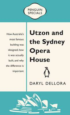 Utzon and the Sydney Opera House (Penguin Special)