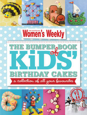 AWW the Bumper Book of Kids Birthday Cakes