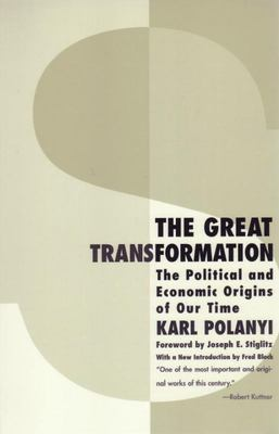 Great Transformation: The Political & Economic of Origins Our Time