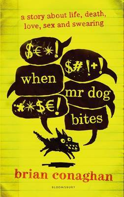 When Mr Dog Bites: A story about life, death, love, sex and swearing