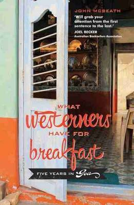 What Westerners Have for Breakfast: Five Years in Goa