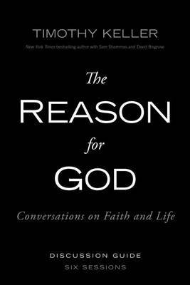 The Reason for God: Conversations on Faith and Life: Discussion Guide