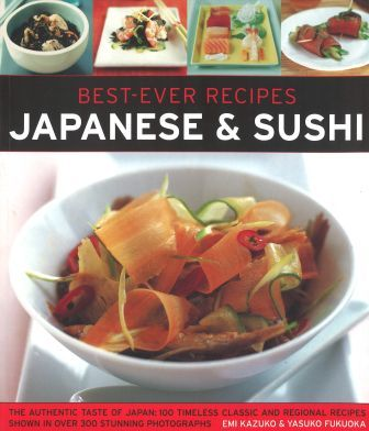Japanese and Sushi Best Ever Recipes