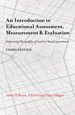 An Introduction to Educational Assessment, Measurement and Evaluation: Improving the quality of teacher-based assessment (3rd Edition)