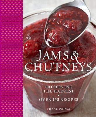 Jams and Chutneys : Preserving the harvest