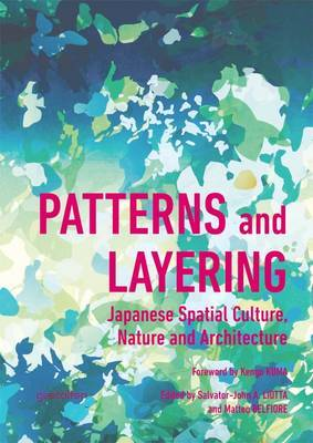 Patterns and Layering Japanese Spatial Culture, Nature and Architecture