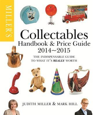 Miller's Collectables Handbook & Price Guide: The Indispensable Guide to What it's Really Worth!: 2014-2015