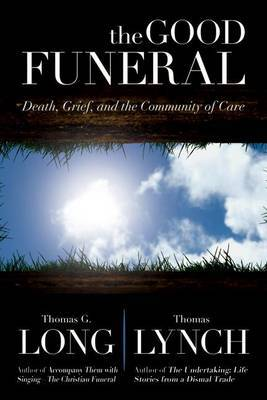 The Good Funeral: Death, Grief, and the Community of Care