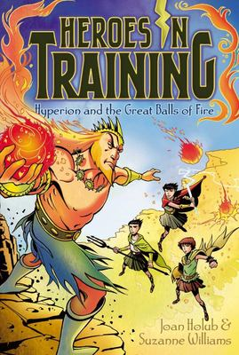 Hyperion and the Great Balls of Fire (Heroes In Training #4)