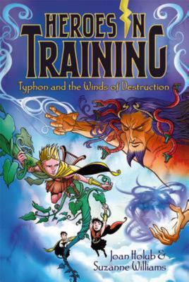 Typhon and the Winds of Destruction (Heroes in Training #5)