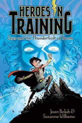 Zeus and the Thunderbolt of Doom (Heroes In Training #1)