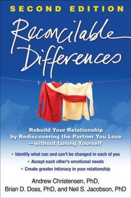 Reconcilable Differences: Rebuild Your Relationship by Rediscovering the Partner You Love