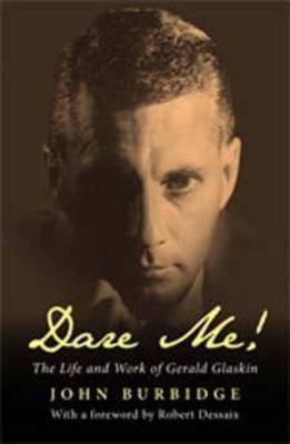 Dare Me!: The Life and Work of Gerald Glaskin