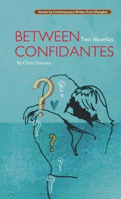 Between Confidantes: Two Novellas