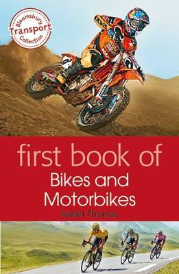 First Book of Bikes and Motorbikes (Bloomsbury Transport)