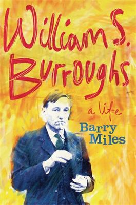 William Burroughs - A Life