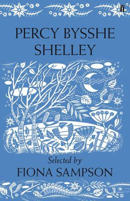 Percy Bysshe Shelley : Poems Selected by Fiona Sampson
