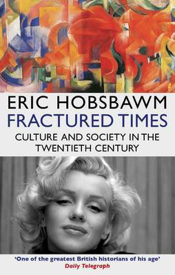 Fractured Times - Culture and Society in the Twentieth Century