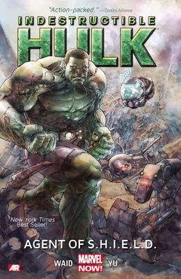 Indestructible Hulk: Volume 1: Agent of S.H.I.E.L.D. (Marvel Now)