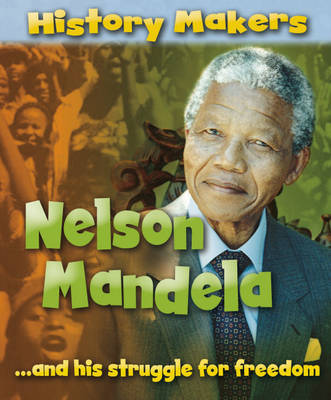 Nelson Mandela (History Makers)