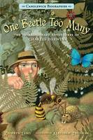 One Beetle Too Many: The Extraordinary Adventures of Charles Darwin (Candlewick Biographies)