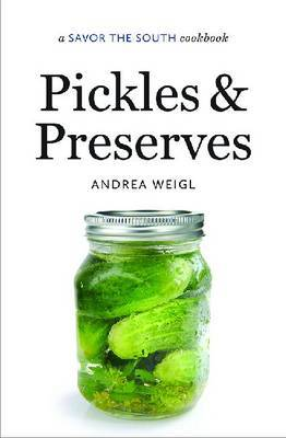 Pickles and Preserves: A Savor the South(r) Cookbook