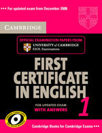 Cambridge First Certificate in English 1 for Updated Exam with Answers Self-study Pack : Official Examination Papers from University of Cambridge ESOL Examinations: Level 1 (December 2008)