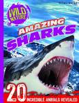 Amazing Sharks (Wild Nature)
