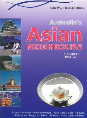 Australias Asian Neighbours - Asia Pacific Relations
