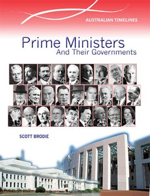 Prime Ministers and Their Governments - A Timeline