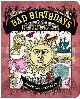 Bad Birthdays - The Truth Behind Your Crappy Sun Sign