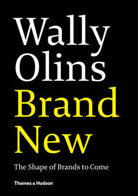 Wally Olins - Brand New: The Shape of Brands to Come
