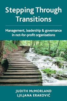 Stepping Through Transitions : Management, leadership & governance in not-for-profit organisations