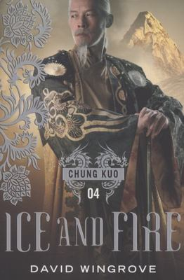 Ice and Fire (Chung Kuo Recasting #4)
