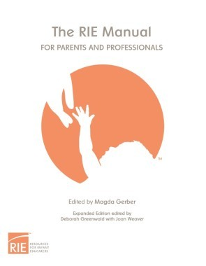 The RIE Manual for Parents and Professionals Expanded Edition