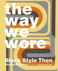 The Way We Wore - Black Style Then