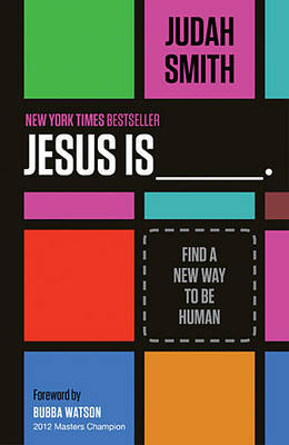 Jesus Is _______: Find a New Way to Be Human
