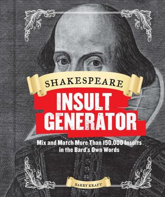 Shakespeare Insult Generator - Mix and Match More Than 150,000 Insults in the Bard's Own Words