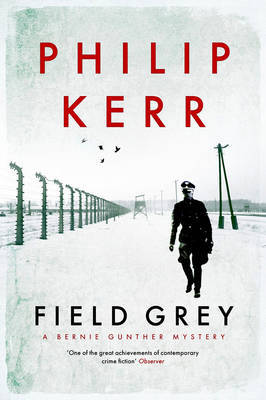 Field Grey: A Bernie Gunther Mystery