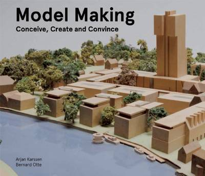 Model Making - Conceive, Create and Convince
