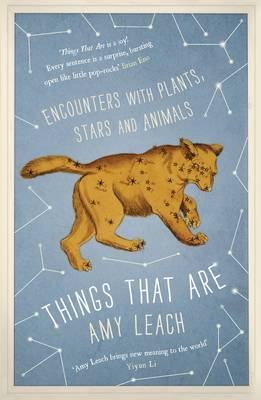 Things That are: Encounters with Plants, Stars and Animals