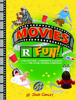 Movies are Fun ! A Collection of Cinematic Classics for the Pre-(Film) School Cinephile
