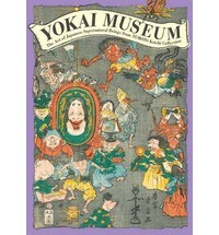 Yokai Museum  Art of Japanese Supernatural Beings from Yumoto Koichi Collection